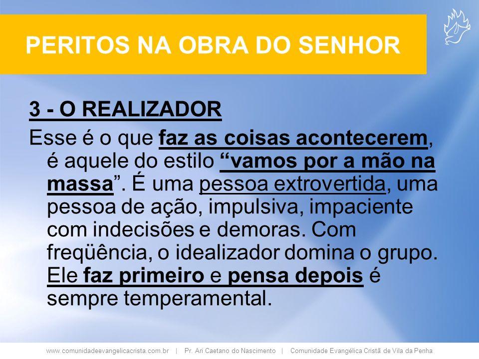 www.comunidadeevangelicacrista.com.br | Pr. Ari Caetano do Nascimento | Comunidade Evangélica Cristã de Vila da Penha 3 - O REALIZADOR Esse é o que fa