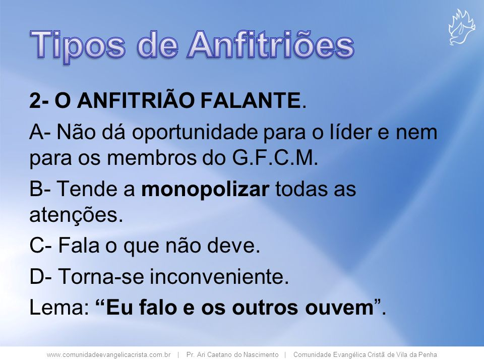 www.comunidadeevangelicacrista.com.br | Pr. Ari Caetano do Nascimento | Comunidade Evangélica Cristã de Vila da Penha 2- O ANFITRIÃO FALANTE. A- Não d