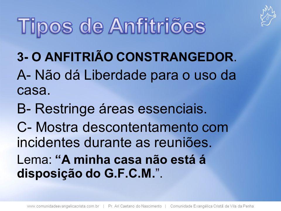 www.comunidadeevangelicacrista.com.br | Pr. Ari Caetano do Nascimento | Comunidade Evangélica Cristã de Vila da Penha 3- O ANFITRIÃO CONSTRANGEDOR. A-