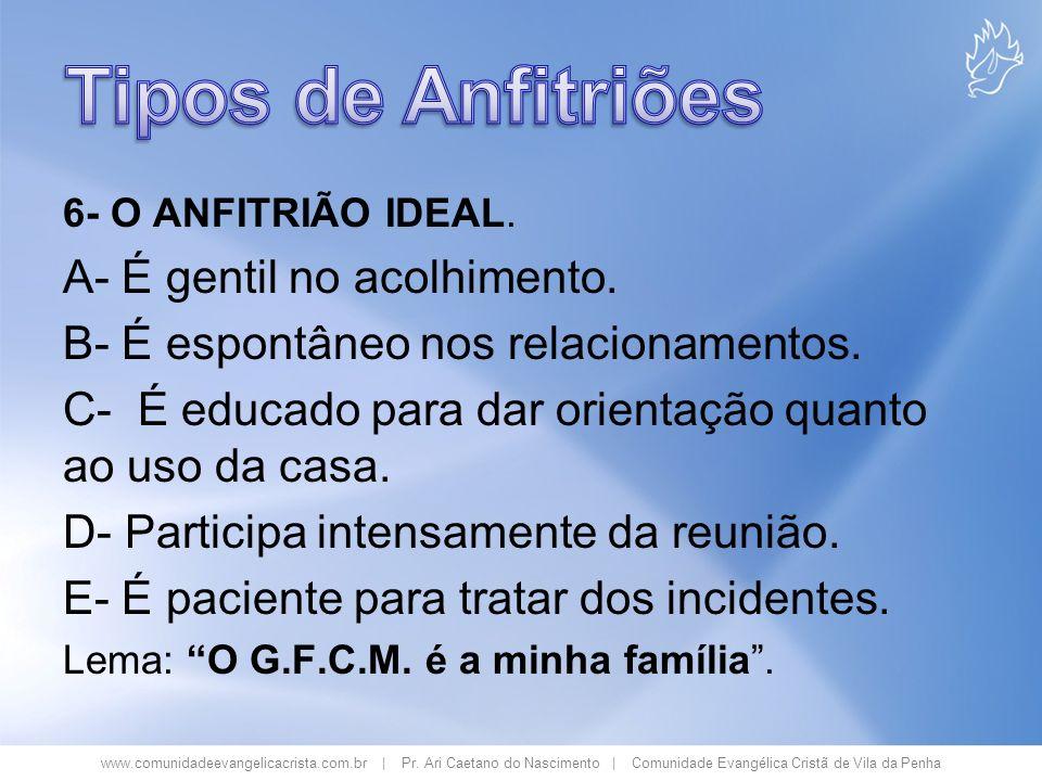 www.comunidadeevangelicacrista.com.br | Pr. Ari Caetano do Nascimento | Comunidade Evangélica Cristã de Vila da Penha 6- O ANFITRIÃO IDEAL. A- É genti