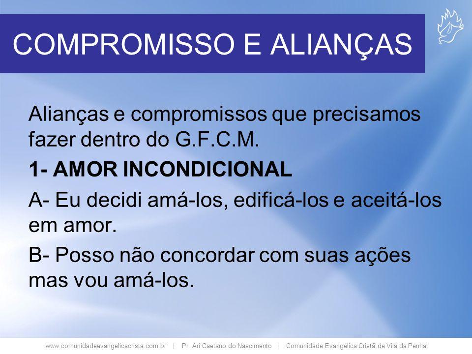 www.comunidadeevangelicacrista.com.br | Pr. Ari Caetano do Nascimento | Comunidade Evangélica Cristã de Vila da Penha COMPROMISSO E ALIANÇAS Alianças