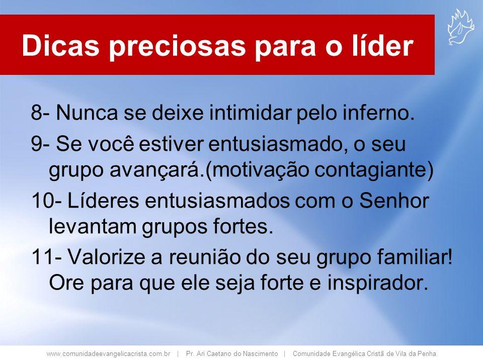 www.comunidadeevangelicacrista.com.br | Pr. Ari Caetano do Nascimento | Comunidade Evangélica Cristã de Vila da Penha 8- Nunca se deixe intimidar pelo
