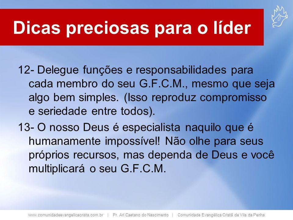 www.comunidadeevangelicacrista.com.br | Pr. Ari Caetano do Nascimento | Comunidade Evangélica Cristã de Vila da Penha 12- Delegue funções e responsabi