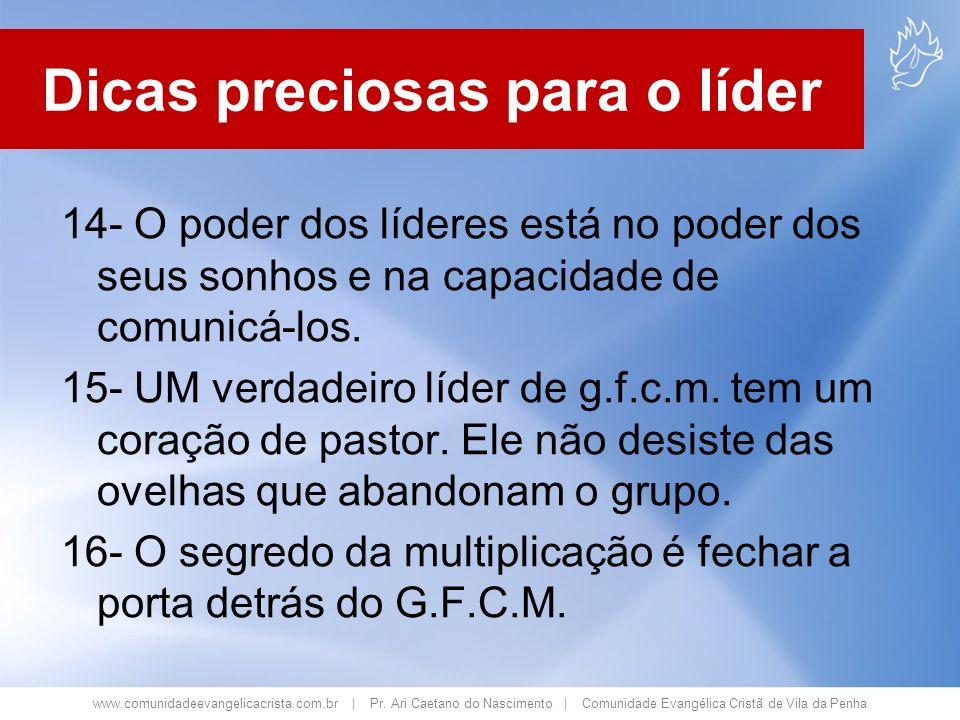 www.comunidadeevangelicacrista.com.br | Pr. Ari Caetano do Nascimento | Comunidade Evangélica Cristã de Vila da Penha 14- O poder dos líderes está no