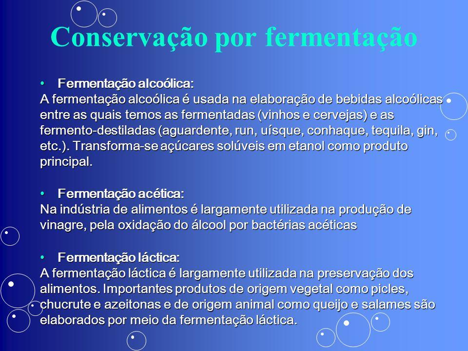 Conservação pela utilização de aditivos Os aditivos podem contribuir muito para a conservação dos alimentos.