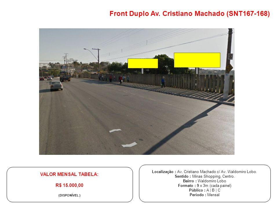 Front Duplo Av. Cristiano Machado (SNT167-168) Localização : Av. Cristiano Machado c/ Av. Waldomiro Lobo. Sentido : Minas Shopping, Centro. Bairro : W