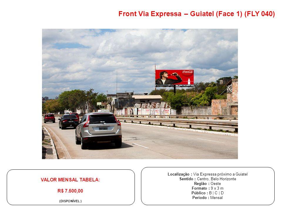 Localização : Via Expressa próximo a Guiatel Sentido : Centro, Belo Horizonte Regîão : Oeste Formato : 9 x 3 m Público : B | C | D Período : Mensal Fr