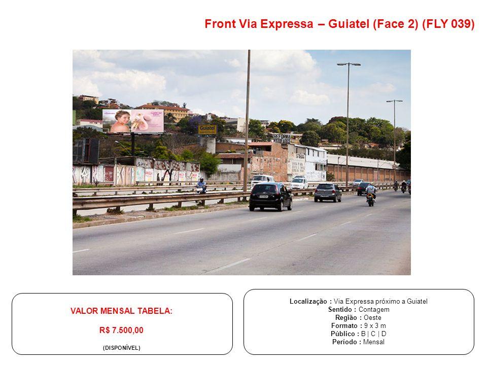 Front Via Expressa – Guiatel (Face 2) (FLY 039) Localização : Via Expressa próximo a Guiatel Sentido : Contagem Regîão : Oeste Formato : 9 x 3 m Públi