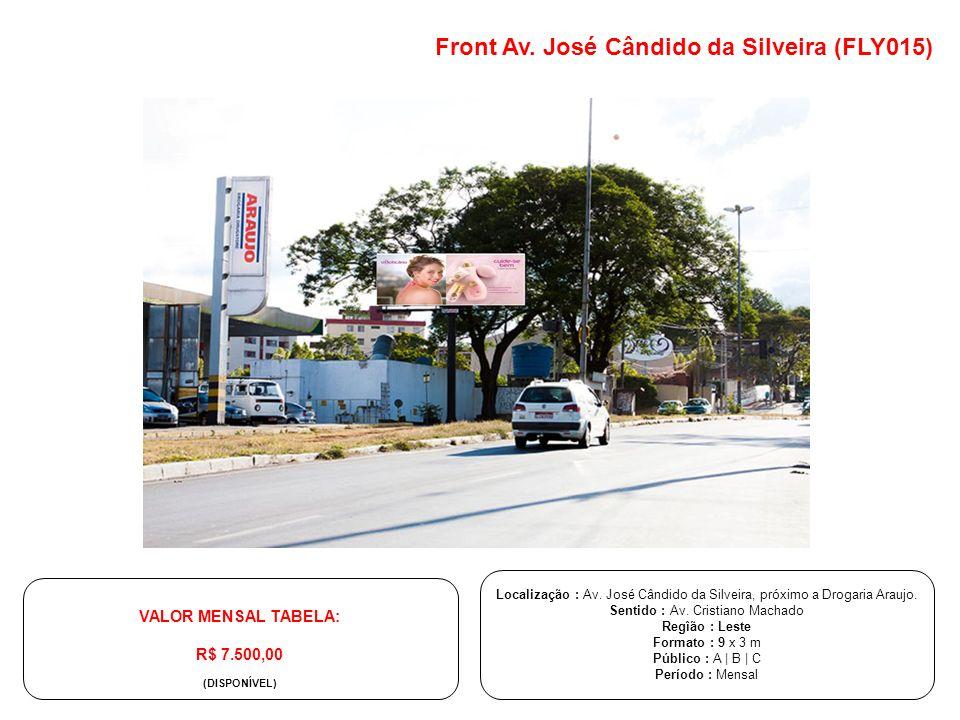 Front Av. José Cândido da Silveira (FLY015) Localização : Av. José Cândido da Silveira, próximo a Drogaria Araujo. Sentido : Av. Cristiano Machado Reg