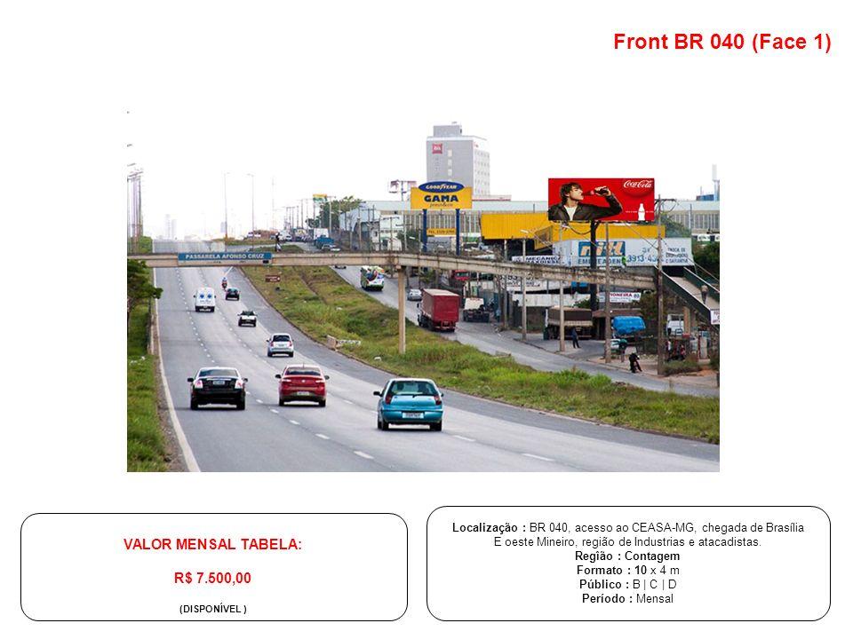 Localização : BR 040, acesso ao CEASA-MG, chegada de Brasília E oeste Mineiro, região de Industrias e atacadistas. Regîão : Contagem Formato : 10 x 4
