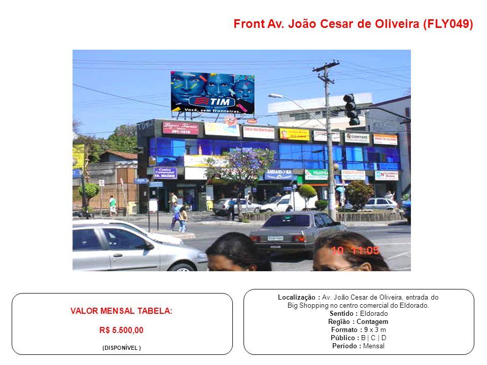 Front Av. João Cesar de Oliveira (FLY049) Localização : Av. João Cesar de Oliveira, entrada do Big Shopping no centro comercial do Eldorado. Sentido :