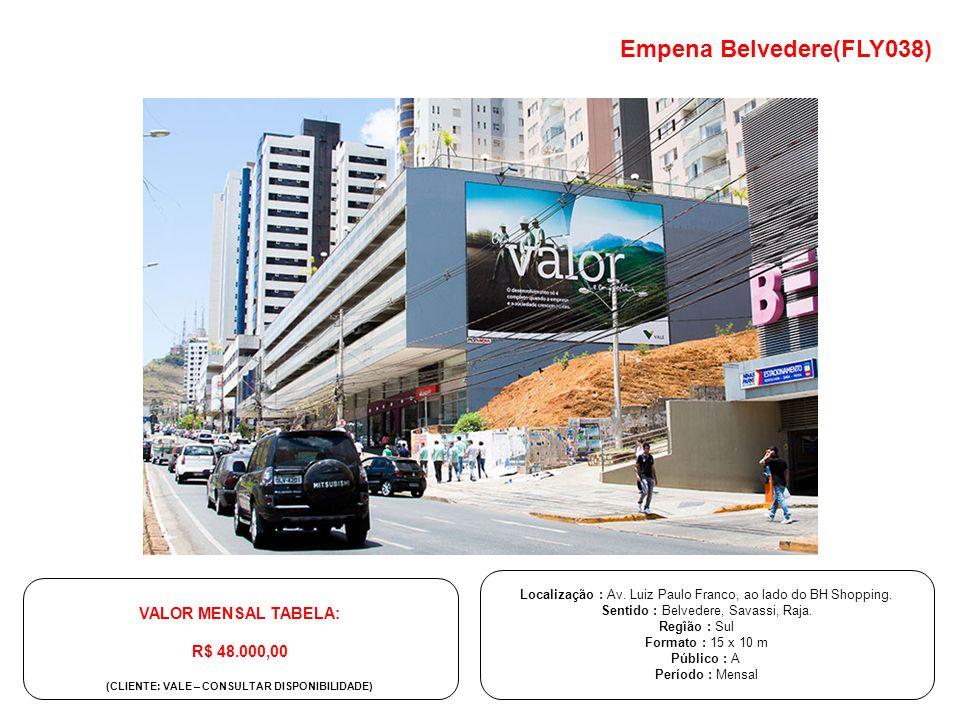 VALOR MENSAL TABELA: R$ 48.000,00 (CLIENTE: VALE – CONSULTAR DISPONIBILIDADE) Localização : Av. Luiz Paulo Franco, ao lado do BH Shopping. Sentido : B