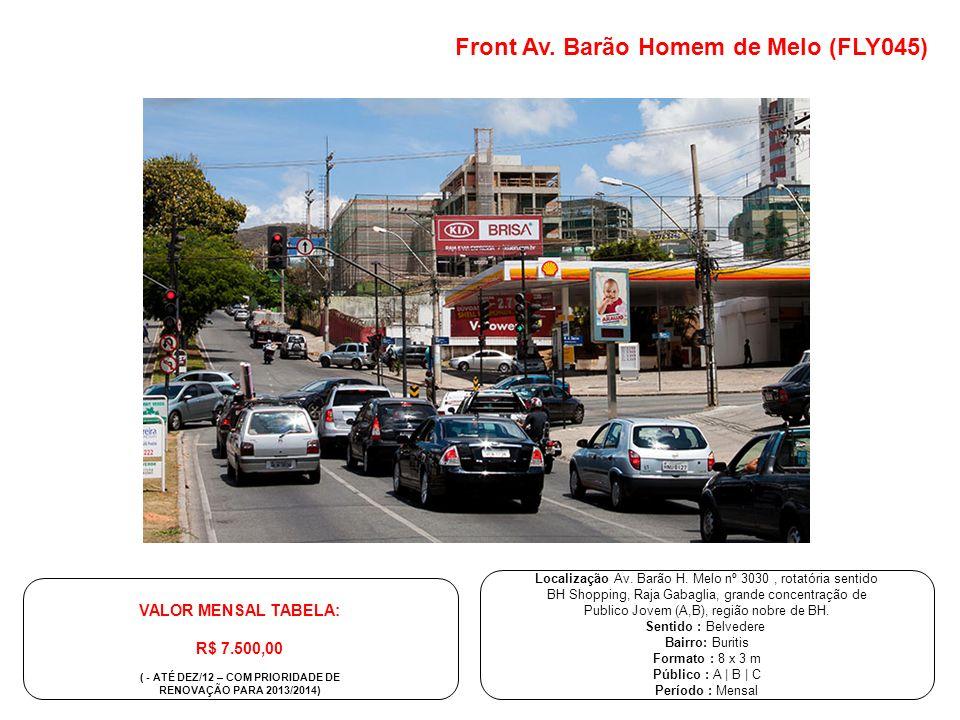 Localização Av. Barão H. Melo nº 3030, rotatória sentido BH Shopping, Raja Gabaglia, grande concentração de Publico Jovem (A,B), região nobre de BH. S