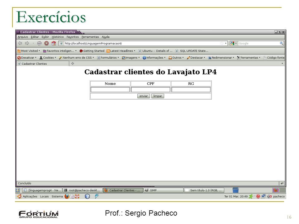 Prof.: Sergio Pacheco Exercícios 16