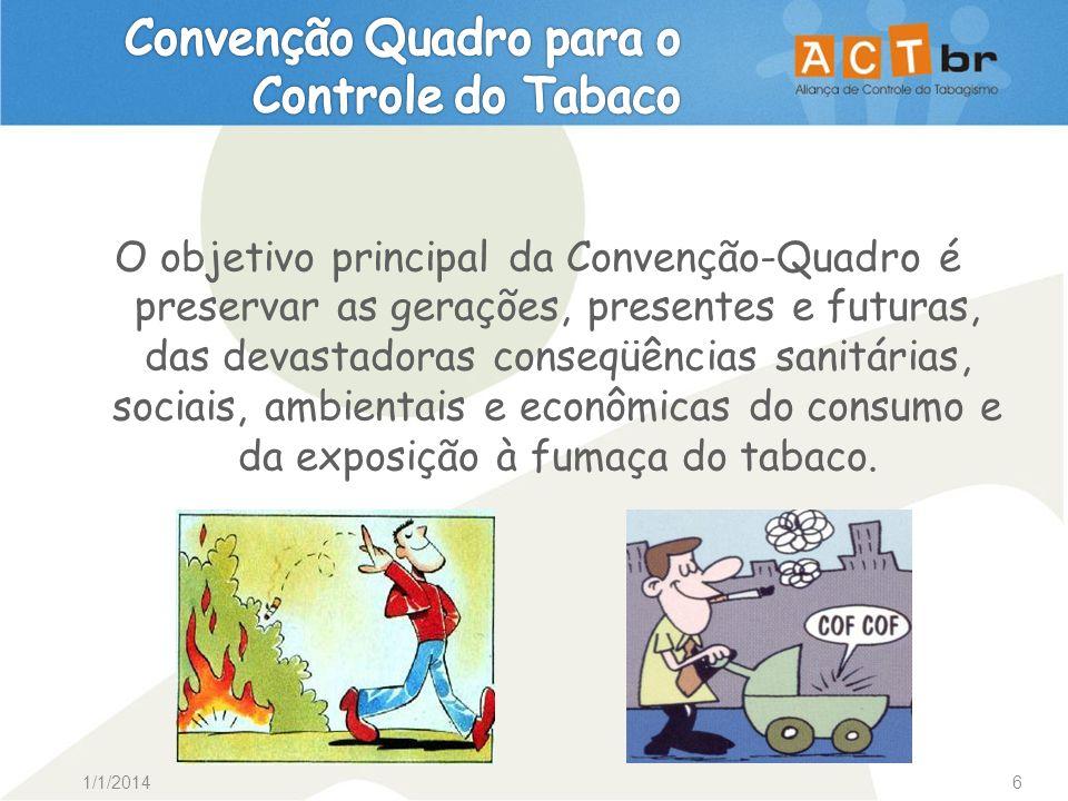 1/1/20146 O objetivo principal da Convenção-Quadro é preservar as gerações, presentes e futuras, das devastadoras conseqüências sanitárias, sociais, a