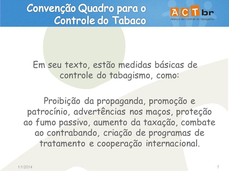 1/1/20147 Em seu texto, estão medidas básicas de controle do tabagismo, como: Proibição da propaganda, promoção e patrocínio, advertências nos maços,