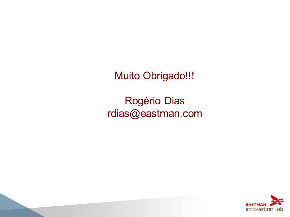 Muito Obrigado!!! Rogério Dias rdias@eastman.com