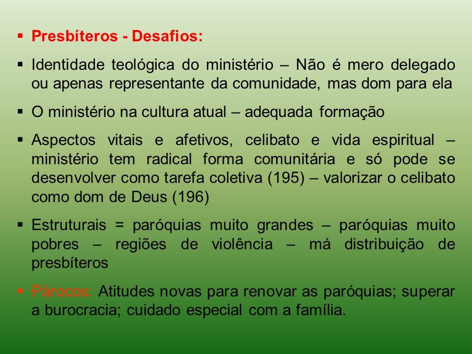 Presbíteros - Desafios: Identidade teológica do ministério – Não é mero delegado ou apenas representante da comunidade, mas dom para ela O ministério
