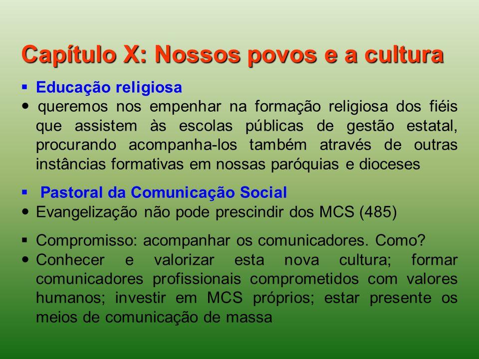 Capítulo X: Nossos povos e a cultura Educação religiosa queremos nos empenhar na formação religiosa dos fiéis que assistem às escolas públicas de gest