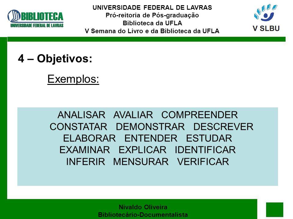 UNIVERSIDADE FEDERAL DE LAVRAS Pró-reitoria de Pós-graduação Biblioteca da UFLA V Semana do Livro e da Biblioteca da UFLA Nivaldo Oliveira Bibliotecár