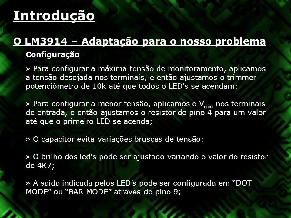 Introdução O LM3914 – Adaptação para o nosso problema Configuração » Para configurar a máxima tensão de monitoramento, aplicamos a tensão desejada nos