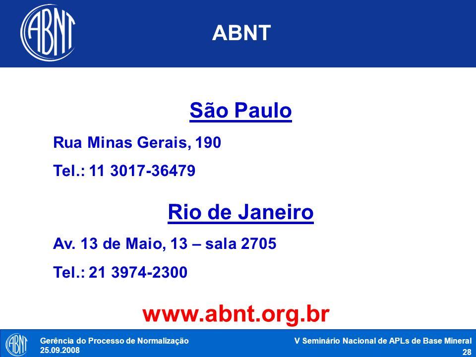 V Seminário Nacional de APLs de Base Mineral 28 Gerência do Processo de Normalização 25.09.2008 ABNT São Paulo Rua Minas Gerais, 190 Tel.: 11 3017-364
