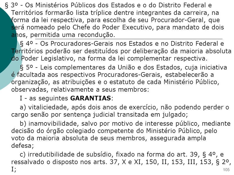 § 3º - Os Ministérios Públicos dos Estados e o do Distrito Federal e Territórios formarão lista tríplice dentre integrantes da carreira, na forma da l