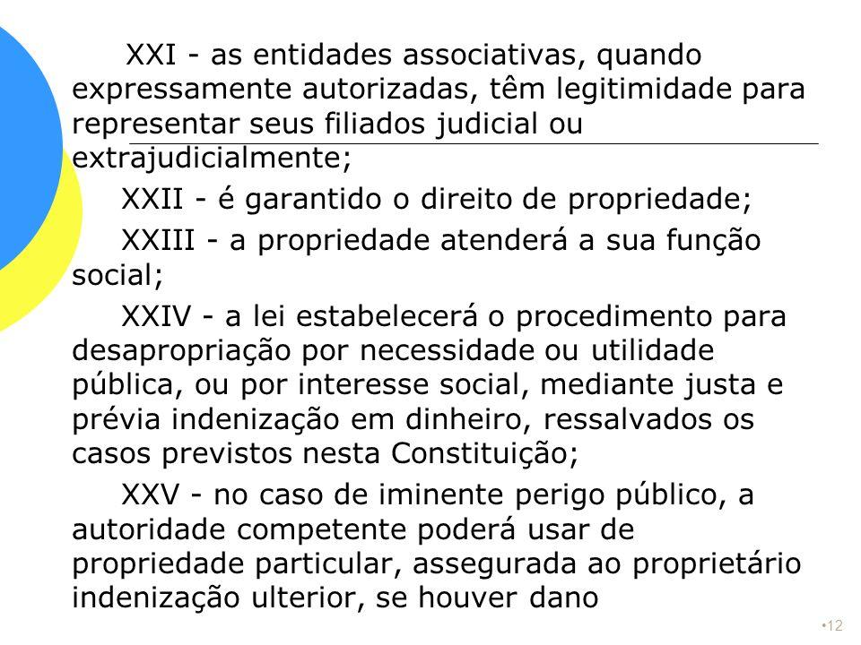 XXI - as entidades associativas, quando expressamente autorizadas, têm legitimidade para representar seus filiados judicial ou extrajudicialmente; XXI