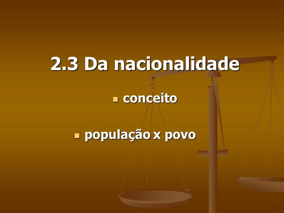 2.3 Da nacionalidade 27 conceito conceito população x povo população x povo