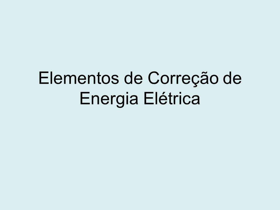 Elementos de Correção de Energia Elétrica