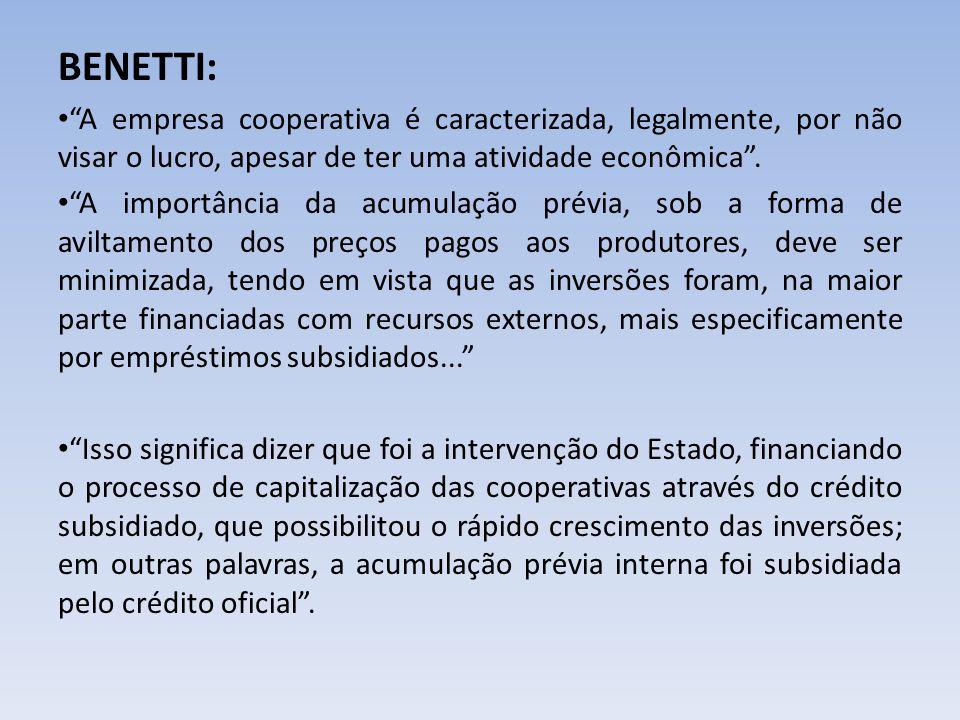 BENETTI: A empresa cooperativa é caracterizada, legalmente, por não visar o lucro, apesar de ter uma atividade econômica. A importância da acumulação