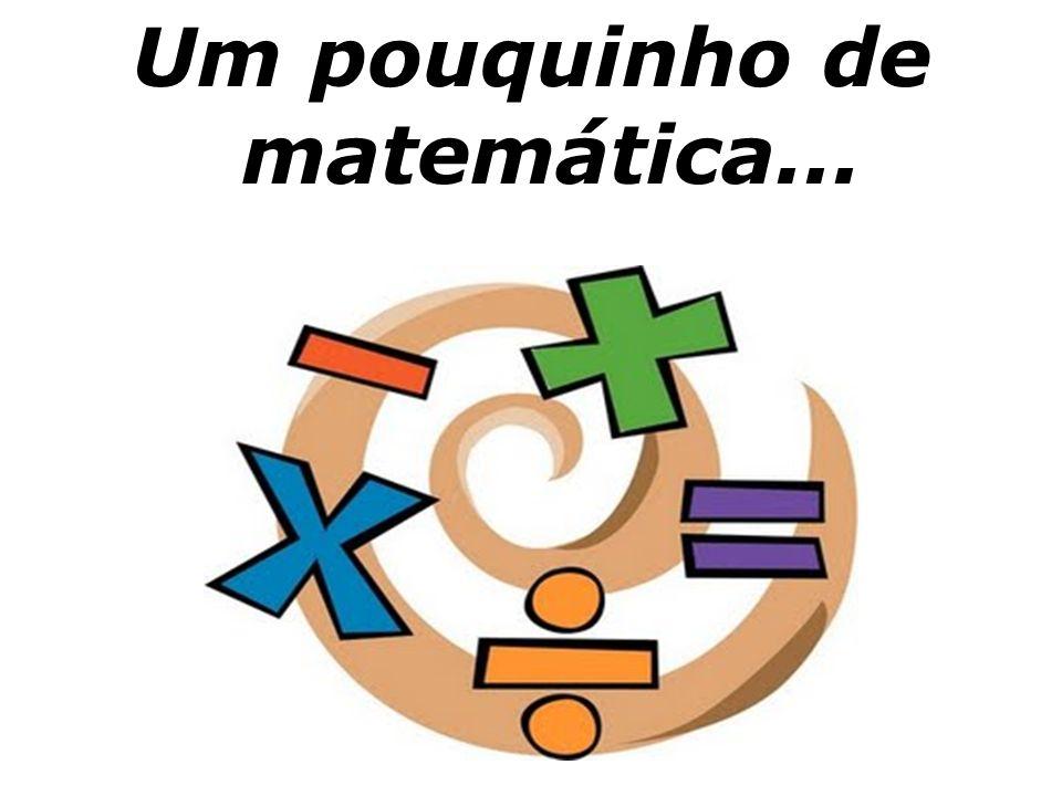 Um pouquinho de matemática...