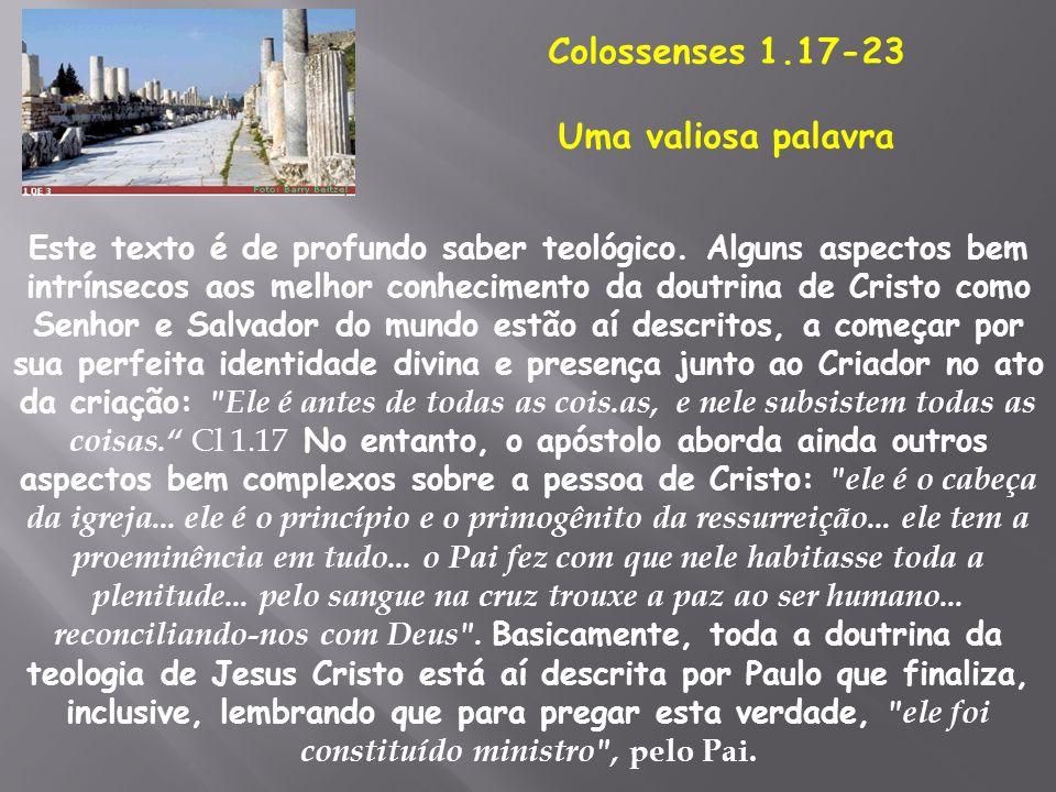 Este texto é de profundo saber teológico. Alguns aspectos bem intrínsecos aos melhor conhecimento da doutrina de Cristo como Senhor e Salvador do mund