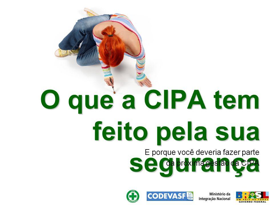 O que a CIPA tem feito pela sua segurança E porque você deveria fazer parte da próxima gestão da CIPA
