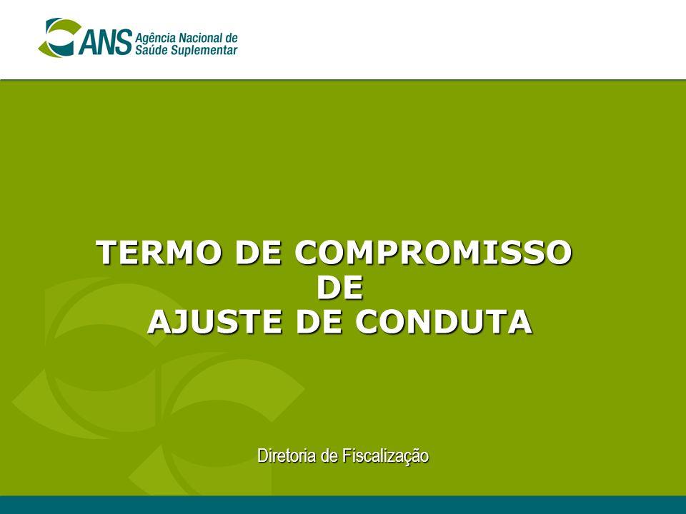 Diretoria de Fiscalização TERMO DE COMPROMISSO DE AJUSTE DE CONDUTA