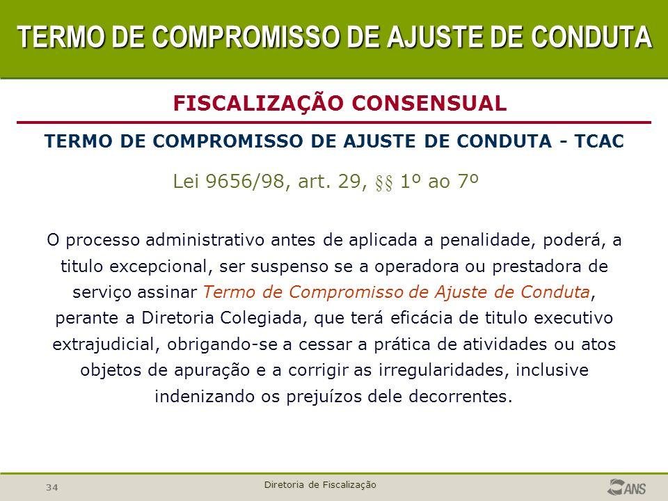 34 Diretoria de Fiscalização O processo administrativo antes de aplicada a penalidade, poderá, a titulo excepcional, ser suspenso se a operadora ou pr