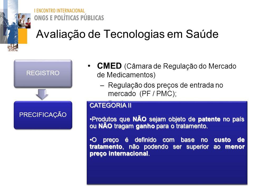 CMED (Câmara de Regulação do Mercado de Medicamentos) –Regulação dos preços de entrada no mercado (PF / PMC); –Produtos novos –Diferentes categorias A