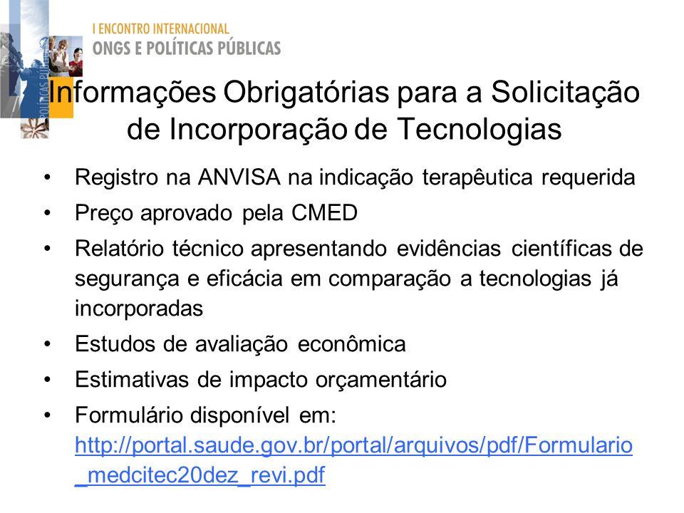 Informações Obrigatórias para a Solicitação de Incorporação de Tecnologias Registro na ANVISA na indicação terapêutica requerida Preço aprovado pela C