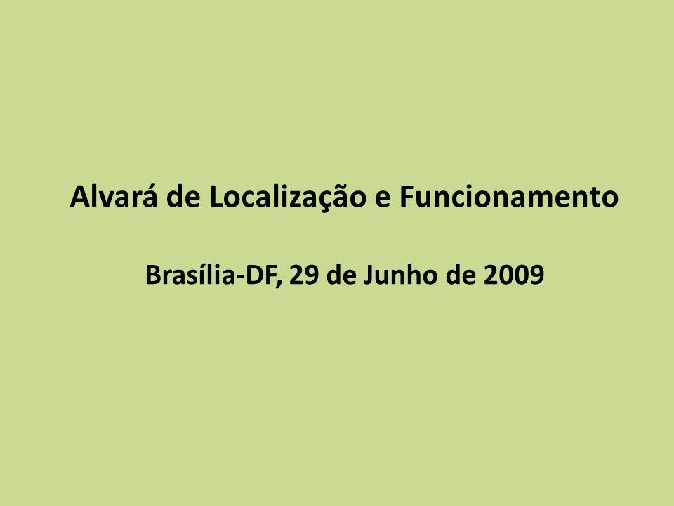 Alvará de Localização e Funcionamento Legislação Distrital: Lei nº 4.201 de 02 de setembro de 2008.