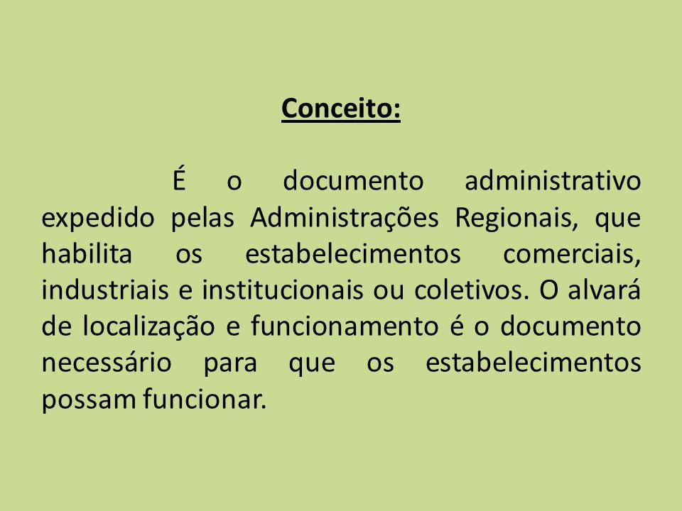 Conceito: É o documento administrativo expedido pelas Administrações Regionais, que habilita os estabelecimentos comerciais, industriais e institucion