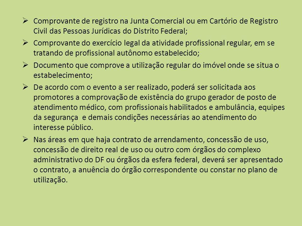 Comprovante de registro na Junta Comercial ou em Cartório de Registro Civil das Pessoas Jurídicas do Distrito Federal; Comprovante do exercício legal