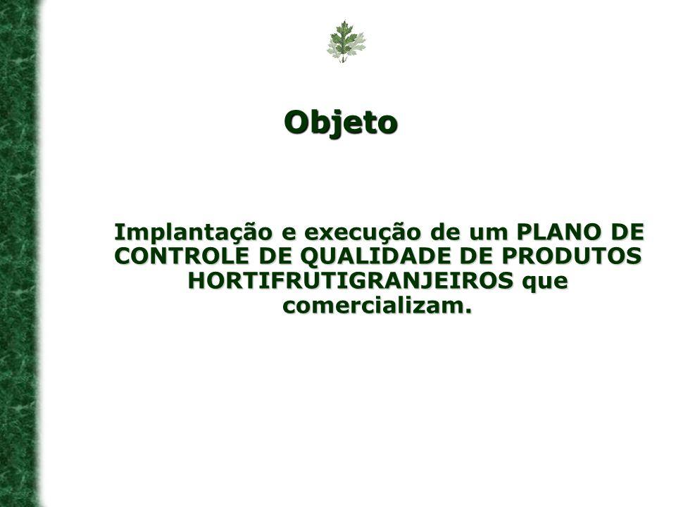 Implantação e execução de um PLANO DE CONTROLE DE QUALIDADE DE PRODUTOS HORTIFRUTIGRANJEIROS que comercializam. Implantação e execução de um PLANO DE