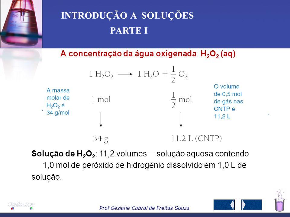 Prof Gesiane Cabral de Freitas Souza INTRODUÇÃO A SOLUÇÕES PARTE I Partes por milhão (ppm) em massa e em volume Para valores de título e porcentagem m