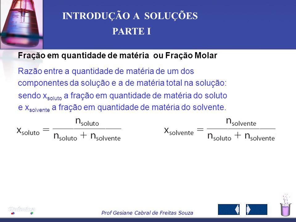 Prof Gesiane Cabral de Freitas Souza INTRODUÇÃO A SOLUÇÕES PARTE I A concentração da água oxigenada H 2 O 2 (aq) Solução de H 2 O 2 : 11,2 volumes sol