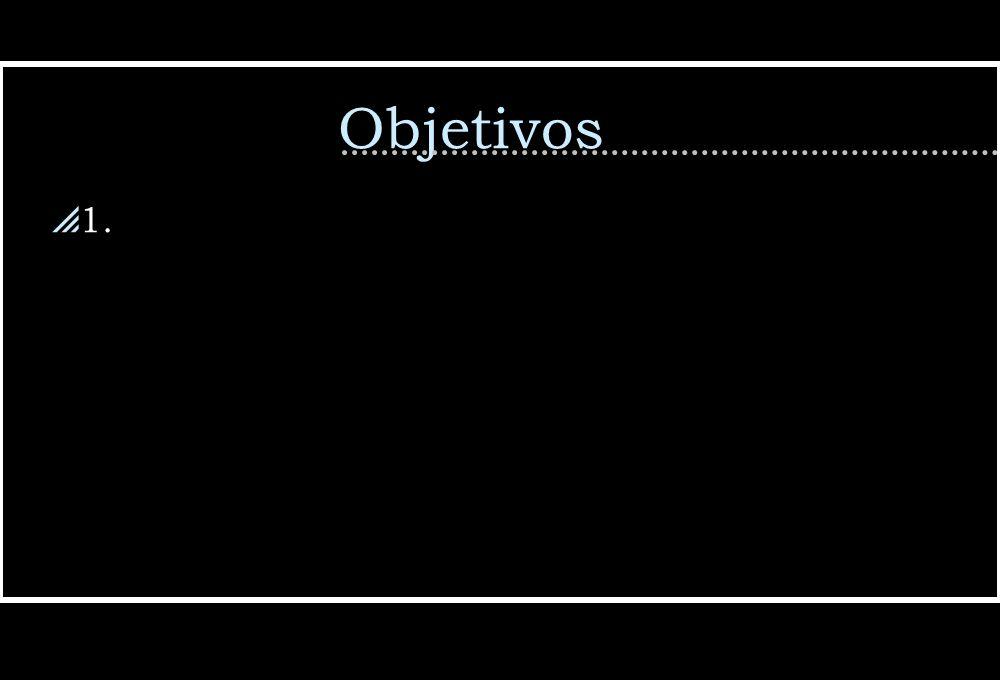 Objetivos 1.