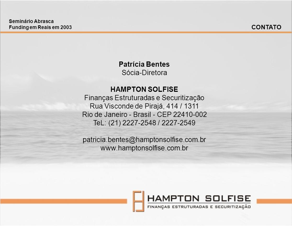 Patrícia Bentes Sócia-Diretora HAMPTON SOLFISE Finanças Estruturadas e Securitização Rua Visconde de Pirajá, 414 / 1311 Rio de Janeiro - Brasil - CEP