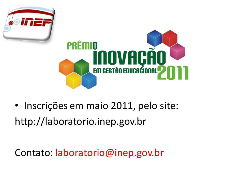 Inscrições em maio 2011, pelo site: http://laboratorio.inep.gov.br Contato: laboratorio@inep.gov.br