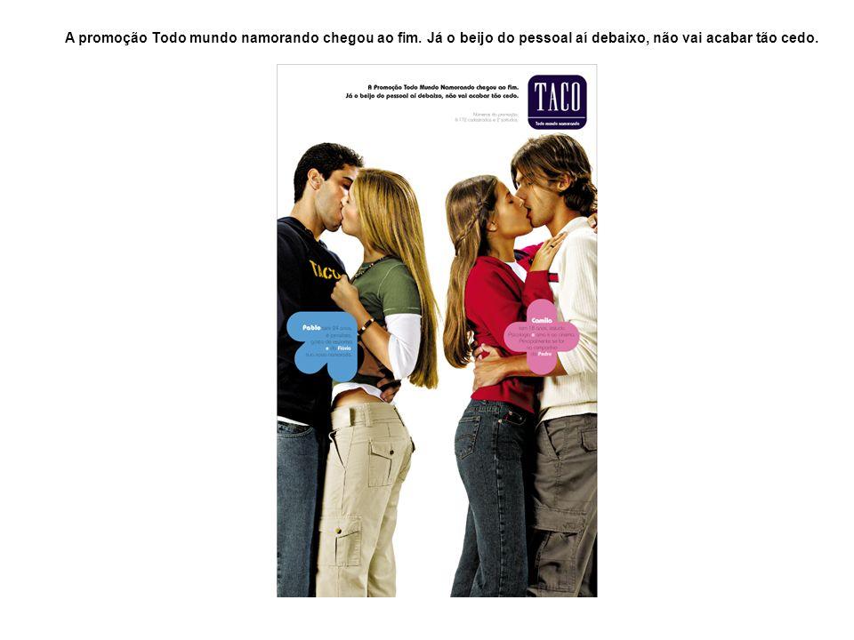 A promoção Todo mundo namorando chegou ao fim. Já o beijo do pessoal aí debaixo, não vai acabar tão cedo.