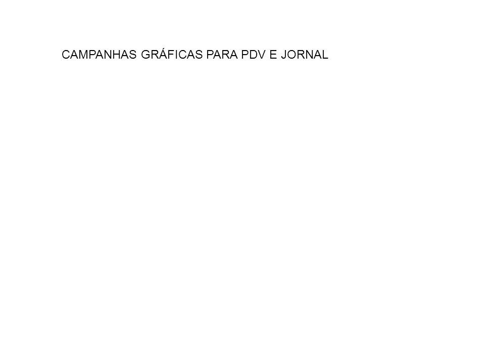 CAMPANHAS GRÁFICAS PARA PDV E JORNAL