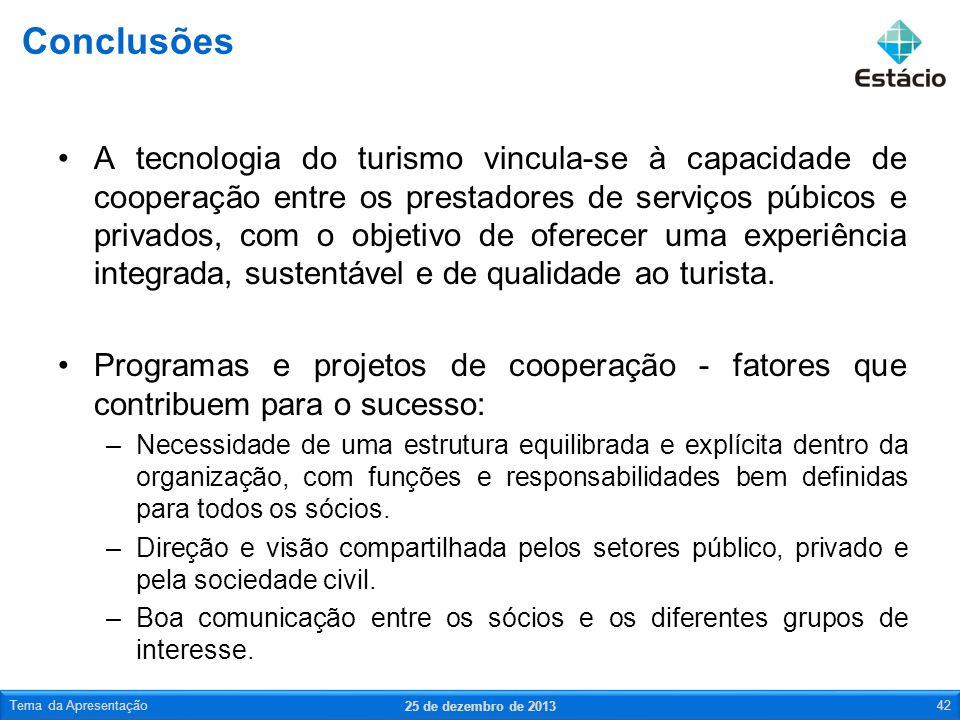 A tecnologia do turismo vincula-se à capacidade de cooperação entre os prestadores de serviços púbicos e privados, com o objetivo de oferecer uma expe